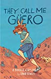 Multicultural 2019 ALA Youth Media Award-Winning Books: They Call Me Guero
