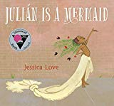 2019 Jane Addams Children's Book Award-Winners: Julian Is A Mermaid