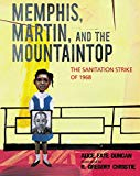 Children's Books about Martin Luther King Jr: Memphis, Martin, And The Mountaintop