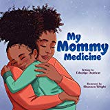 New Multicultural Children's Books February 2019: My Mommy Medicine