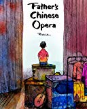 Multicultural Children's Books about Fathers: Father's Chinese Opera