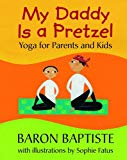 Multicultural Children's Books about Fathers: My Daddy Is A Pretzel